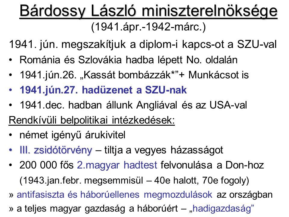 Bárdossy László miniszterelnöksége (1941.ápr.-1942-márc.)