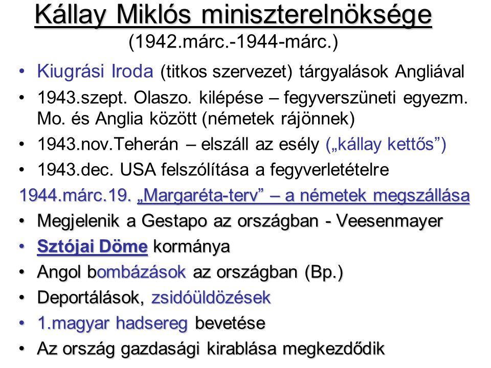 Kállay Miklós miniszterelnöksége (1942.márc.-1944-márc.)