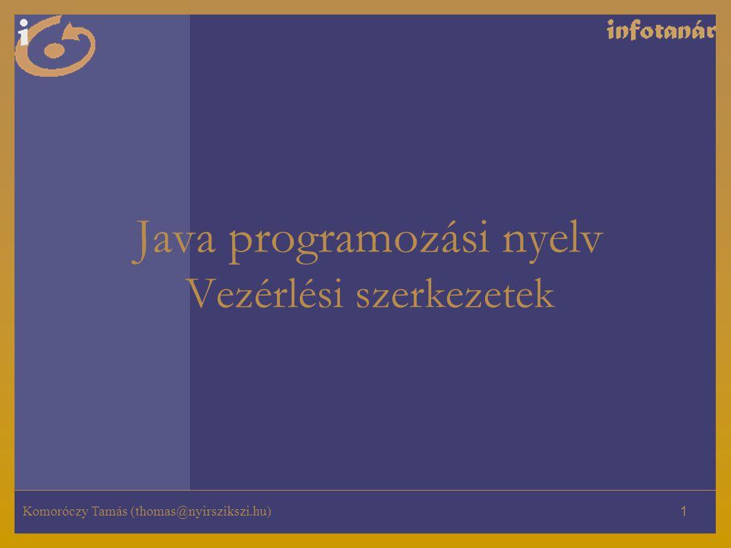 Java programozási nyelv Vezérlési szerkezetek