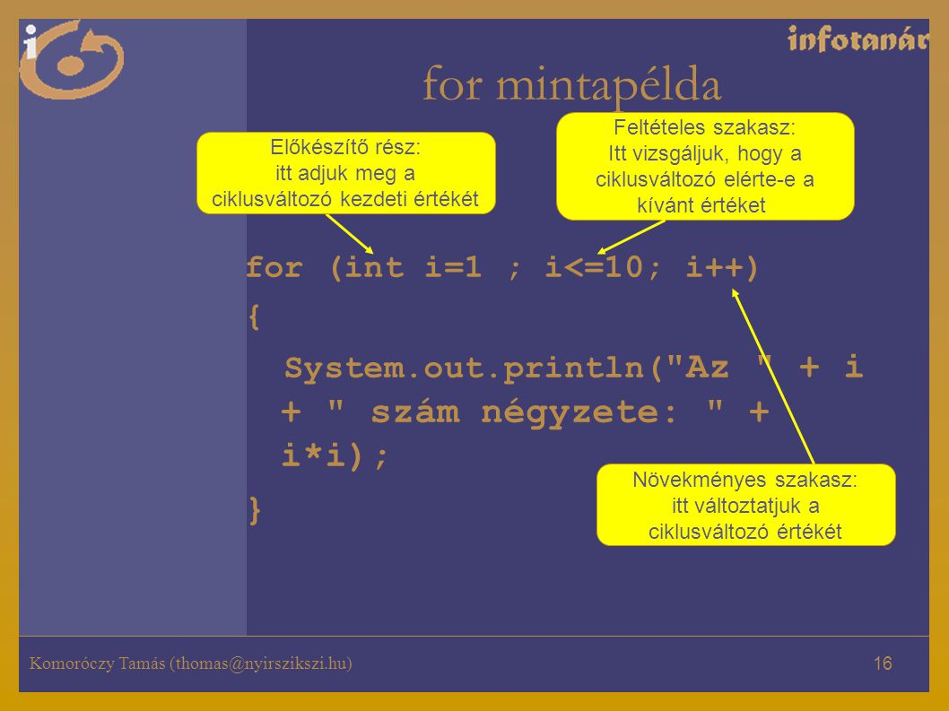 for mintapélda } for (int i=1 ; i<=10; i++) {