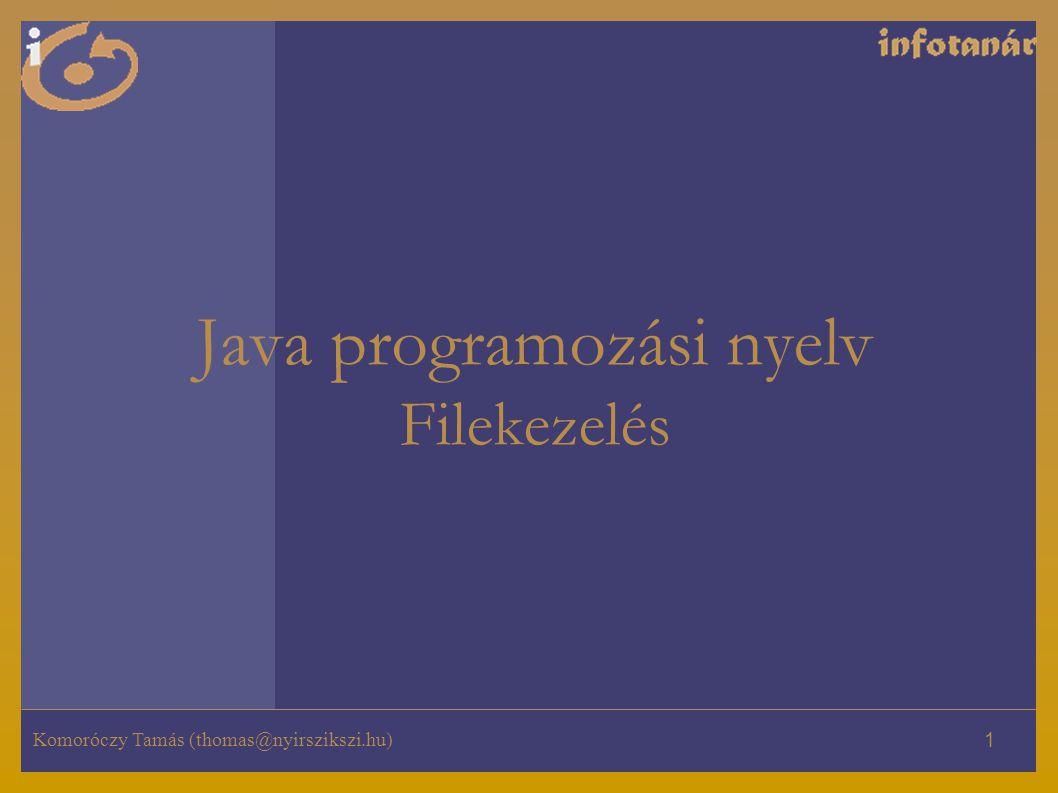 Java programozási nyelv Filekezelés
