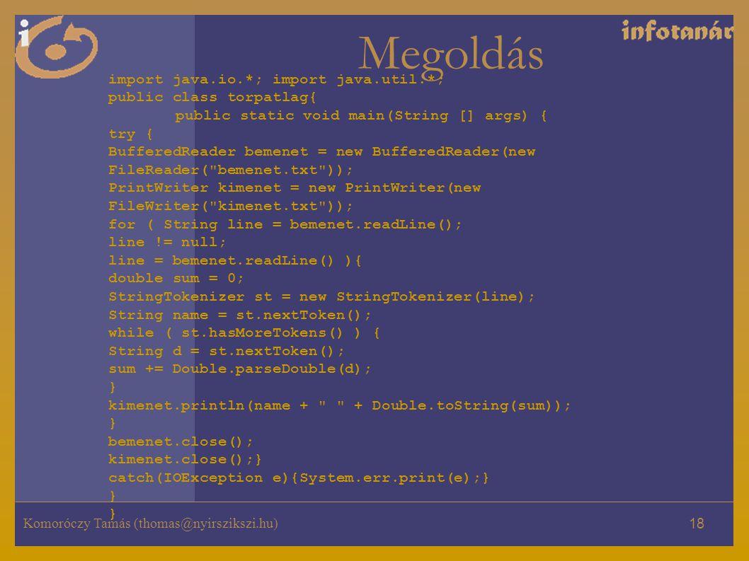 Megoldás import java.io.*; import java.util.*; public class torpatlag{