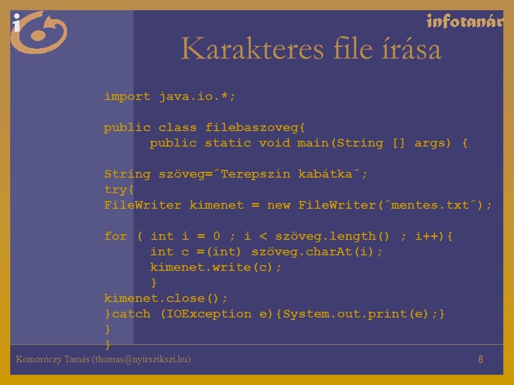 Karakteres file írása import java.io.*; public class filebaszoveg{