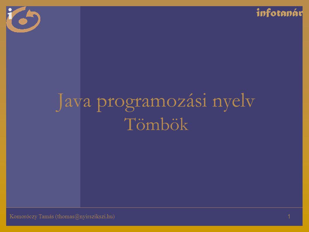 Java programozási nyelv Tömbök