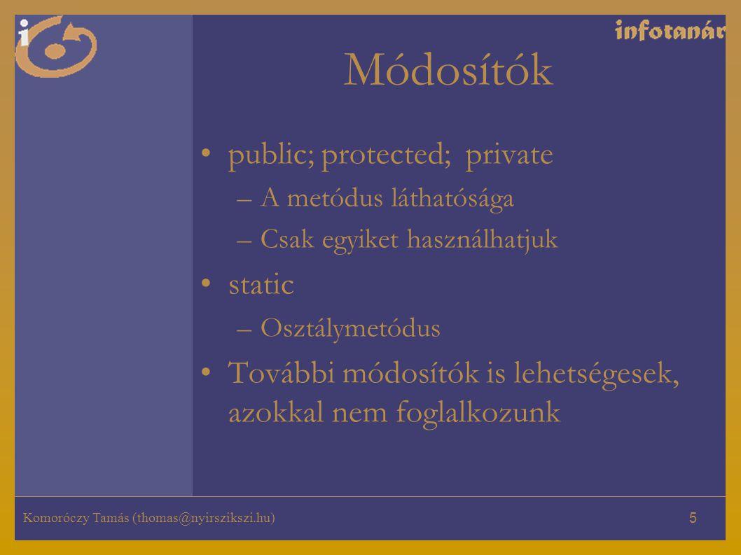 Módosítók public; protected; private static