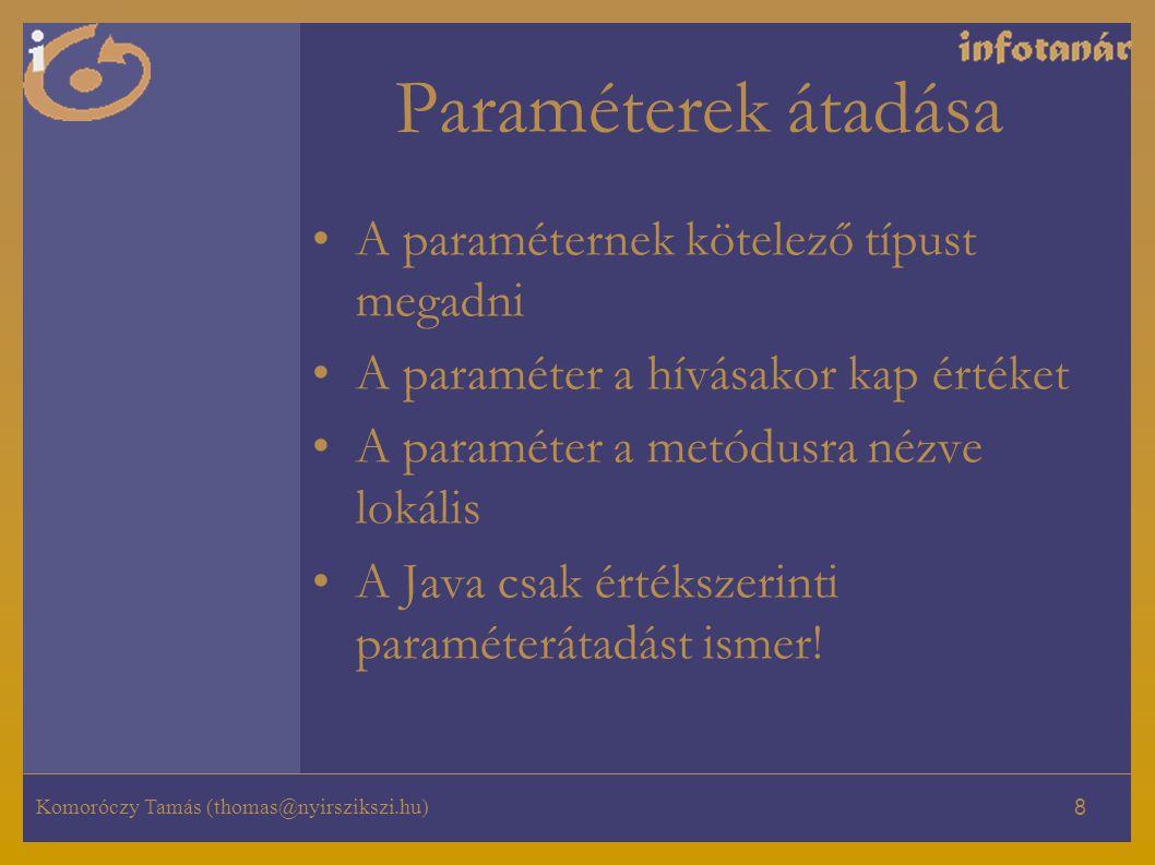 Paraméterek átadása A paraméternek kötelező típust megadni