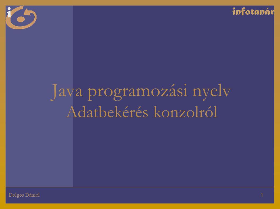 Java programozási nyelv Adatbekérés konzolról