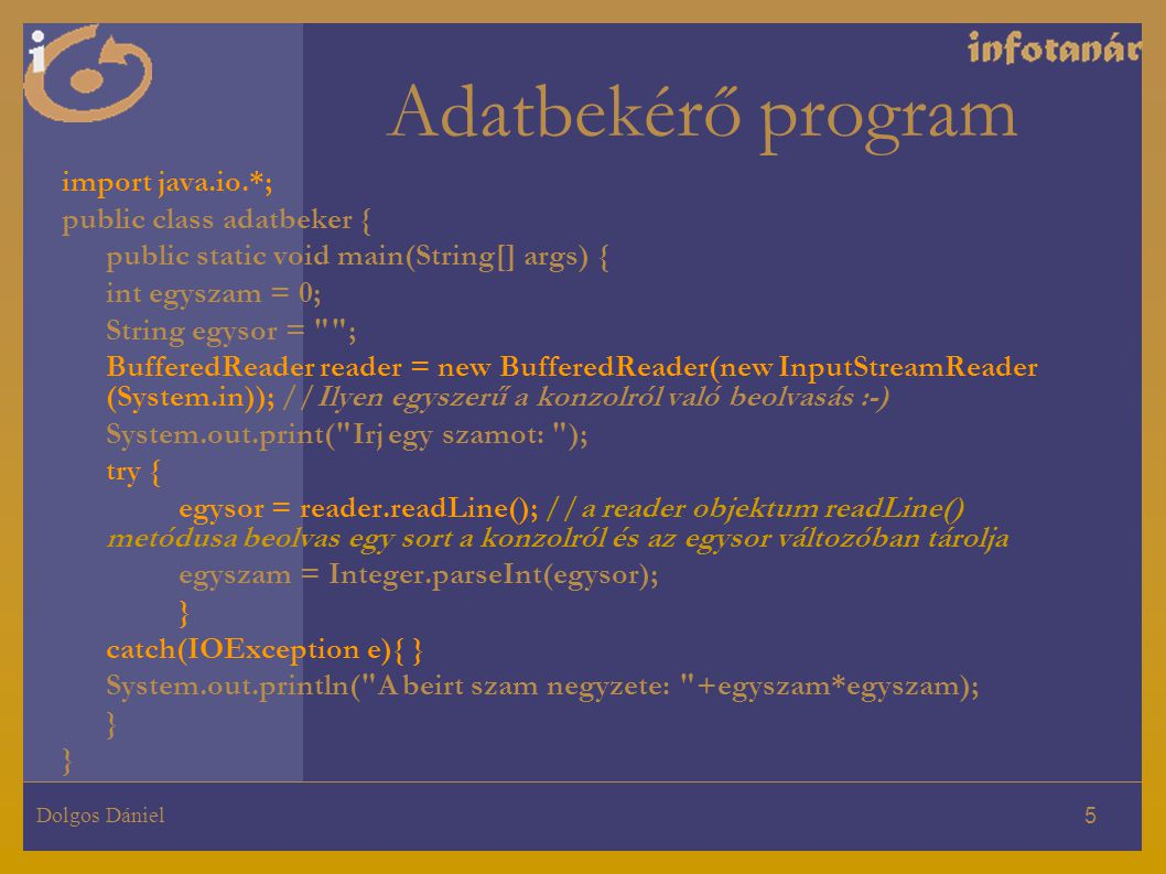 Adatbekérő program import java.io.*; public class adatbeker {