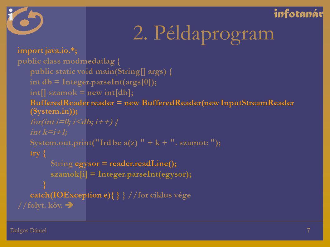 2. Példaprogram import java.io.*; public class modmedatlag {