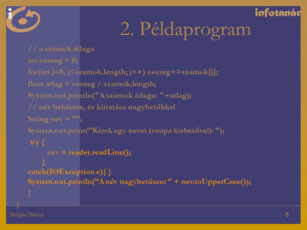 2. Példaprogram // a számok átlaga int osszeg = 0;