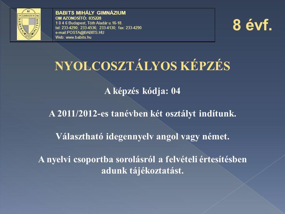 8 évf. NYOLCOSZTÁLYOS KÉPZÉS A képzés kódja: 04
