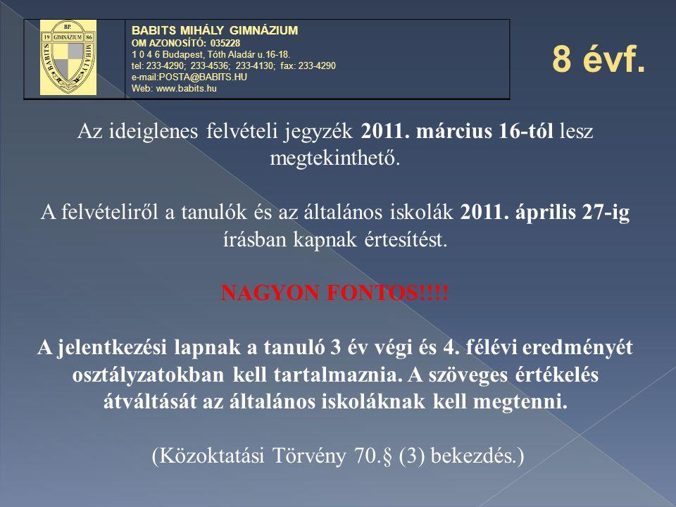 (Közoktatási Törvény 70.§ (3) bekezdés.)