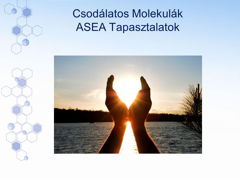 Csodálatos Molekulák ASEA Tapasztalatok