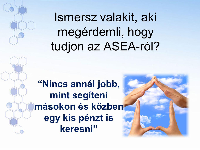 Ismersz valakit, aki megérdemli, hogy tudjon az ASEA-ról