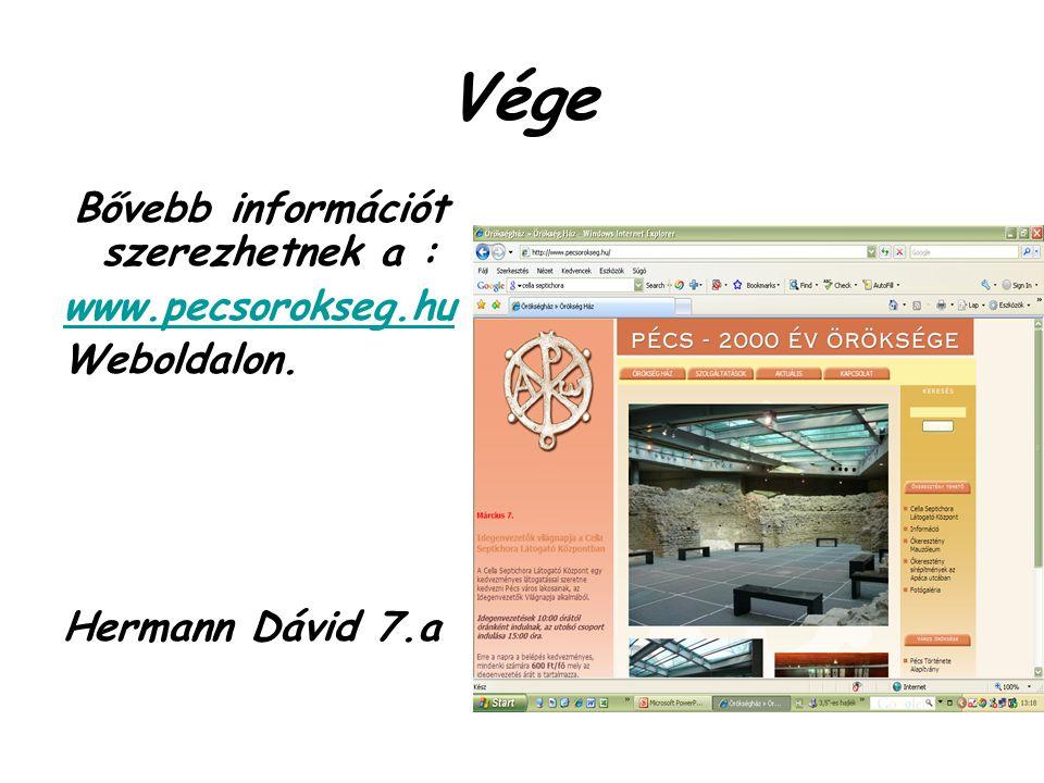 Vége Bővebb információt szerezhetnek a : www.pecsorokseg.hu