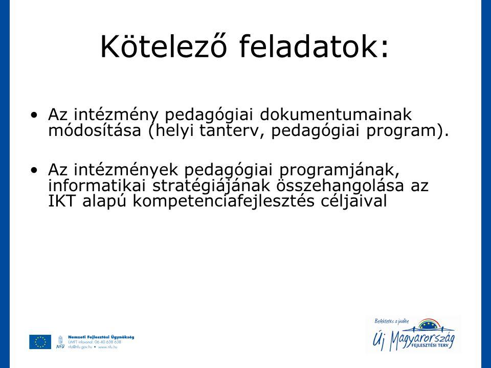 Kötelező feladatok: Az intézmény pedagógiai dokumentumainak módosítása (helyi tanterv, pedagógiai program).