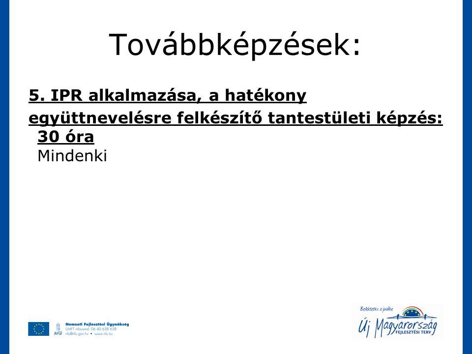 Továbbképzések: 5. IPR alkalmazása, a hatékony