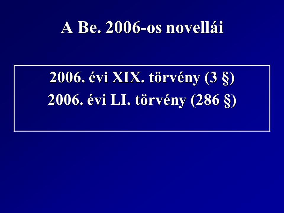 A Be. 2006-os novellái 2006. évi XIX. törvény (3 §)