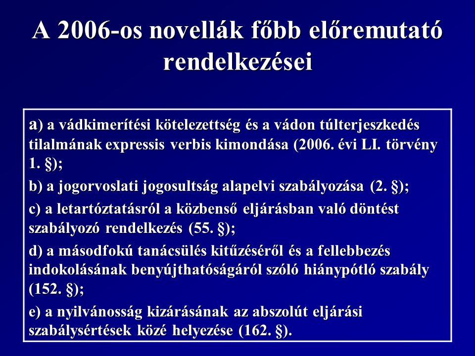 A 2006-os novellák főbb előremutató rendelkezései