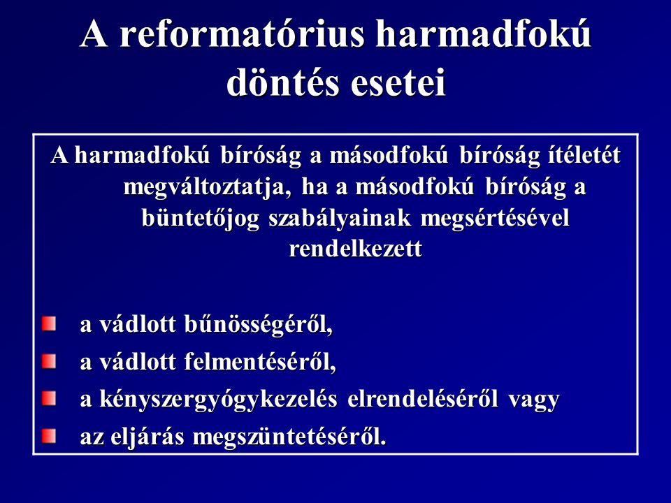 A reformatórius harmadfokú döntés esetei