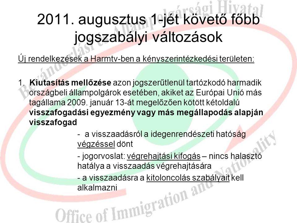 2011. augusztus 1-jét követő főbb jogszabályi változások