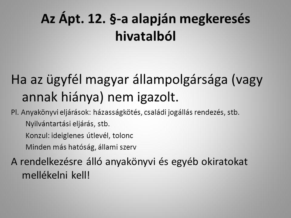Az Ápt. 12. §-a alapján megkeresés hivatalból