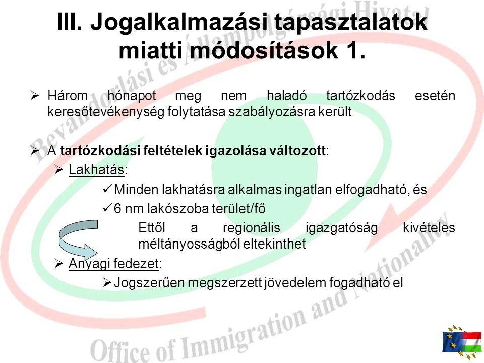 III. Jogalkalmazási tapasztalatok miatti módosítások 1.