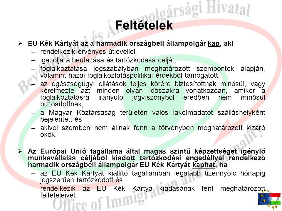 Feltételek EU Kék Kártyát az a harmadik országbeli állampolgár kap, aki. rendelkezik érvényes útlevéllel,