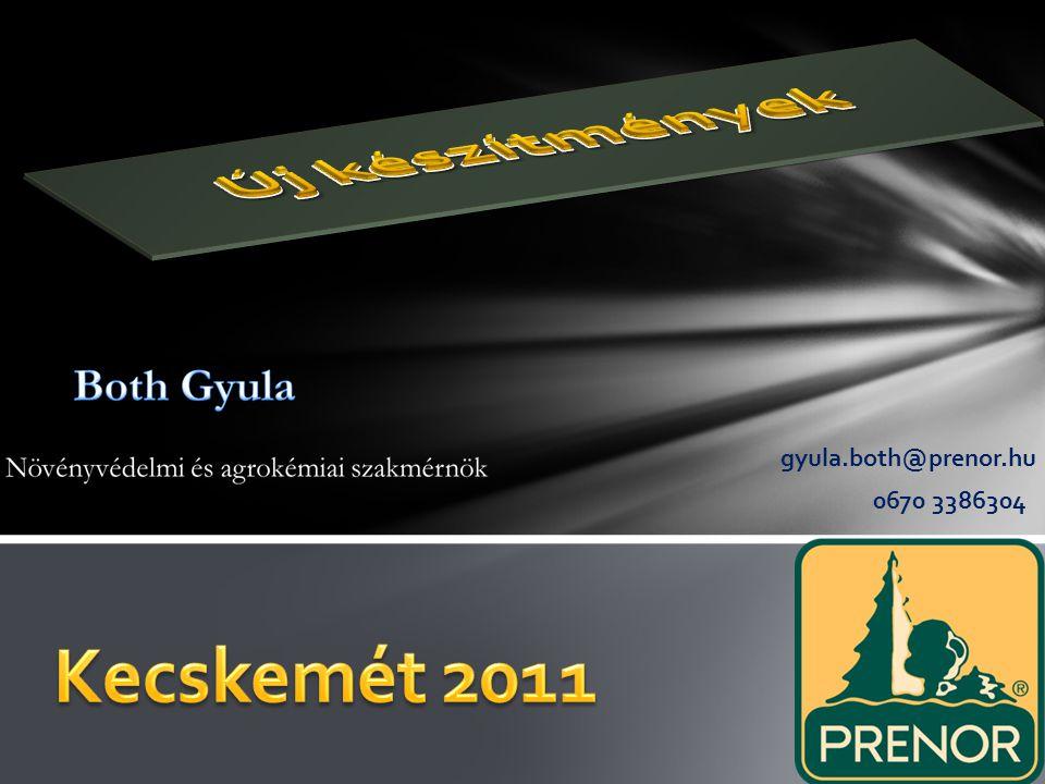 Új készítmények gyula.both@prenor.hu 0670 3386304 Kecskemét 2011