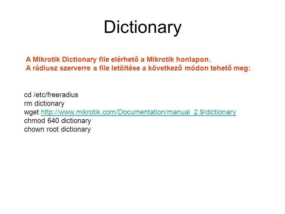 Dictionary A Mikrotik Dictionary file elérhető a Mikrotik honlapon.