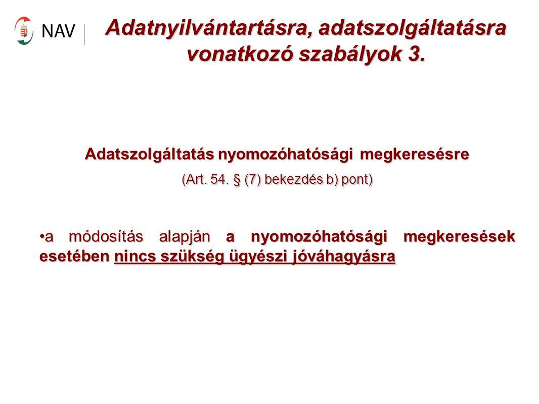 Adatnyilvántartásra, adatszolgáltatásra vonatkozó szabályok 3.