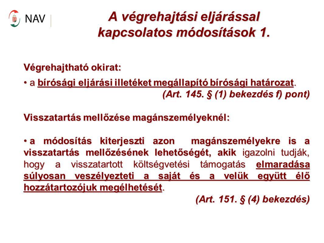 A végrehajtási eljárással kapcsolatos módosítások 1.