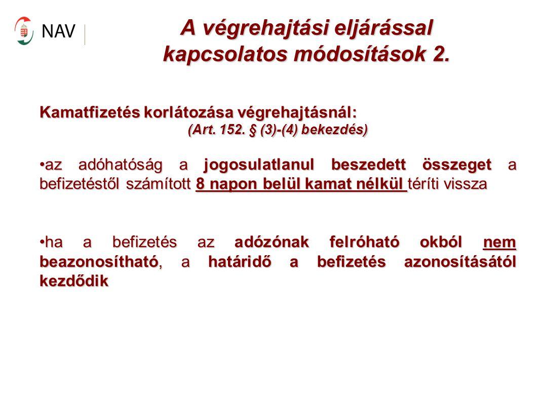A végrehajtási eljárással kapcsolatos módosítások 2.