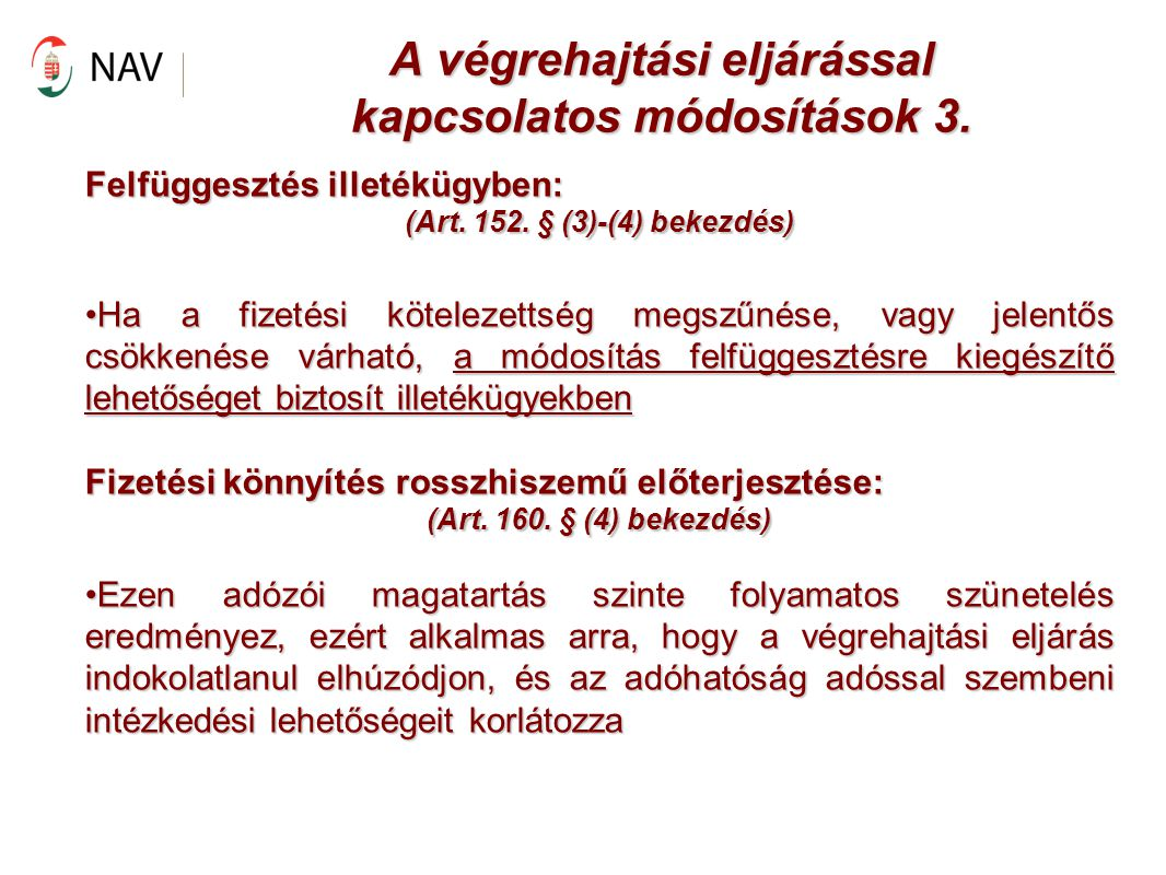 A végrehajtási eljárással kapcsolatos módosítások 3.