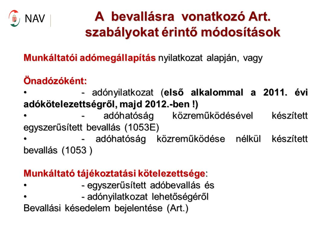 A bevallásra vonatkozó Art. szabályokat érintő módosítások
