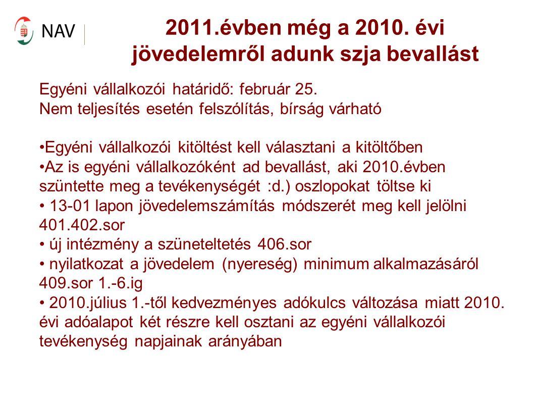 2011.évben még a 2010. évi jövedelemről adunk szja bevallást