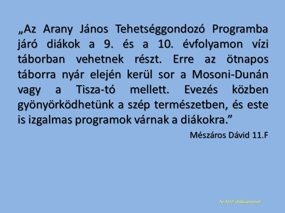 """""""Az Arany János Tehetséggondozó Programba járó diákok a 9. és a 10"""