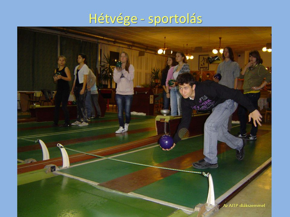 Hétvége - sportolás Az AJTP diákszemmel