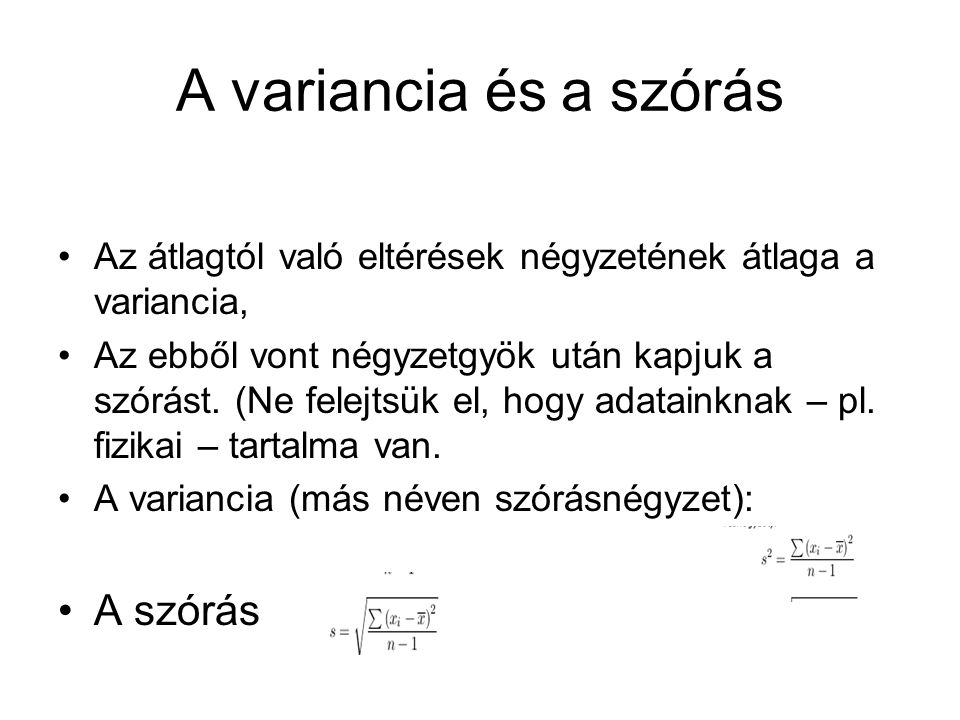 A variancia és a szórás A szórás
