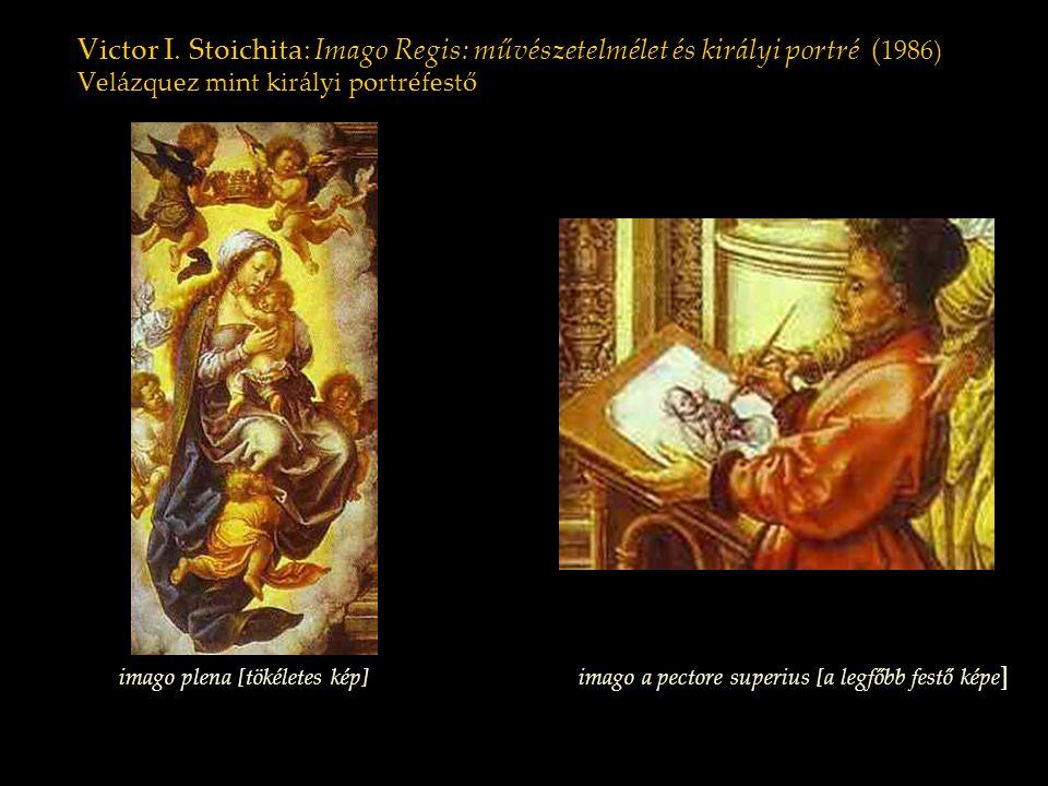 Victor I. Stoichita: Imago Regis: művészetelmélet és királyi portré (1986) Velázquez mint királyi portréfestő