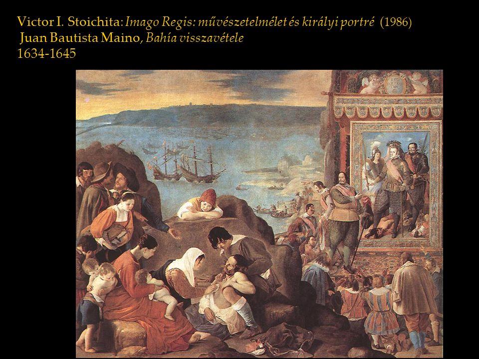 Victor I. Stoichita: Imago Regis: művészetelmélet és királyi portré (1986) Juan Bautista Maino, Bahía visszavétele 1634-1645