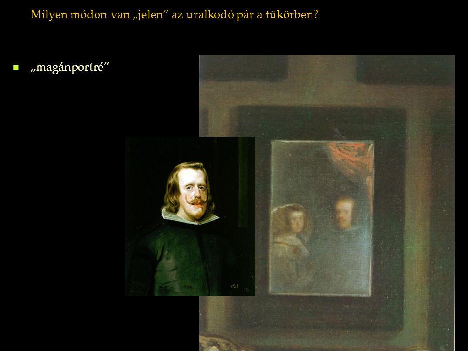 """Milyen módon van """"jelen az uralkodó pár a tükörben"""