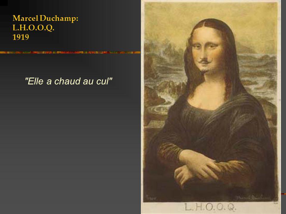 Marcel Duchamp: L.H.O.O.Q. 1919 Elle a chaud au cul