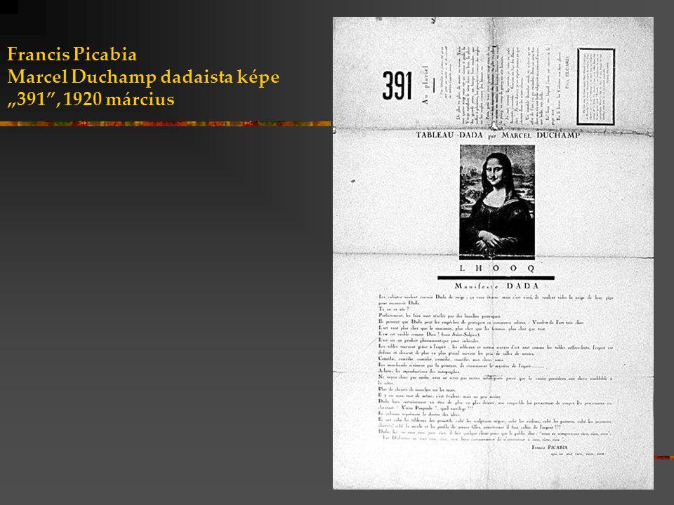 "Francis Picabia Marcel Duchamp dadaista képe ""391 , 1920 március"