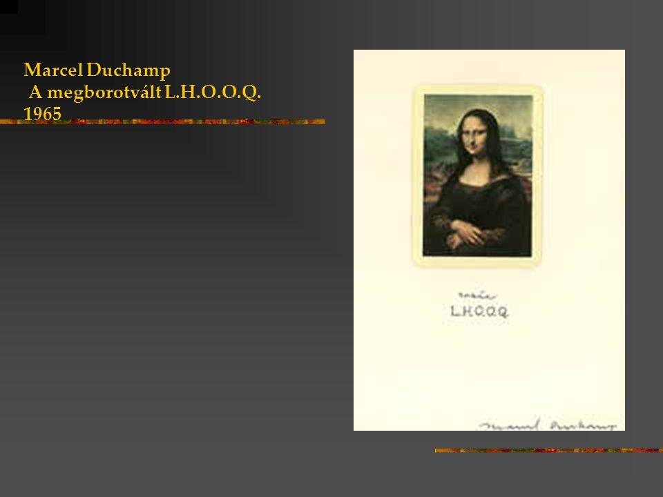 Marcel Duchamp A megborotvált L.H.O.O.Q. 1965