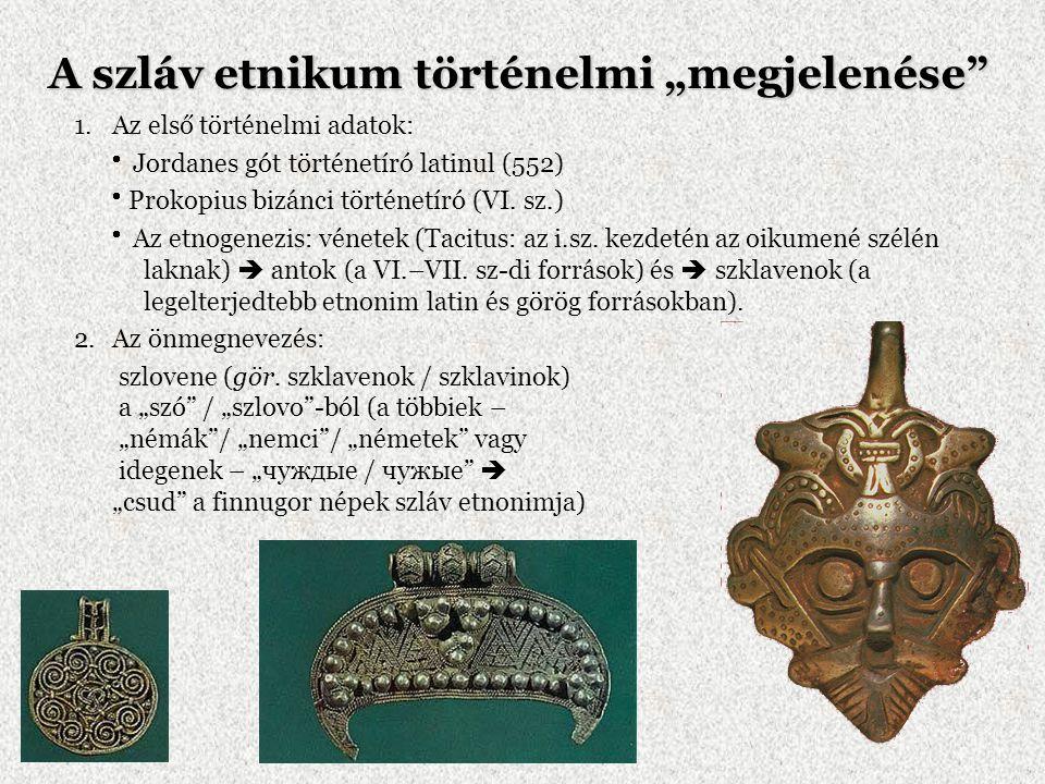 """A szláv etnikum történelmi """"megjelenése"""