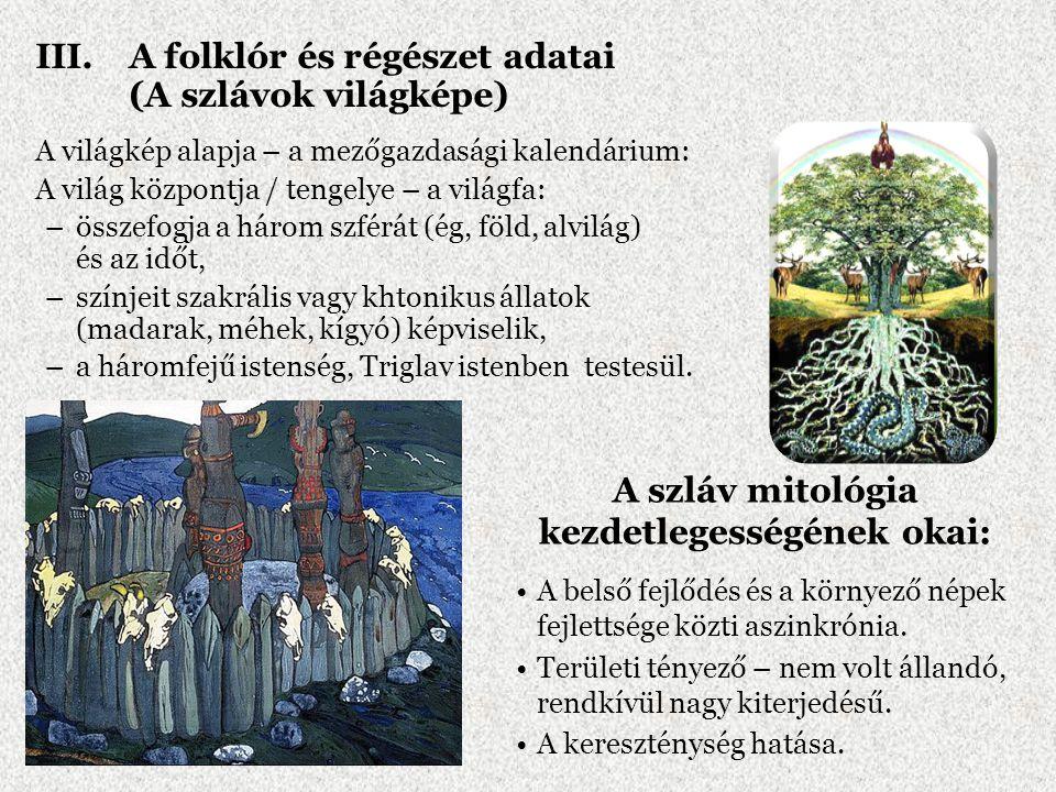 A szláv mitológia kezdetlegességének okai: