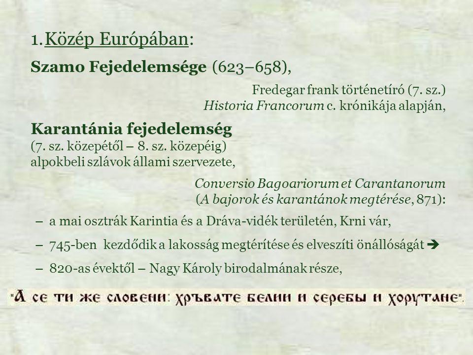 Közép Európában: Szamo Fejedelemsége (623–658),