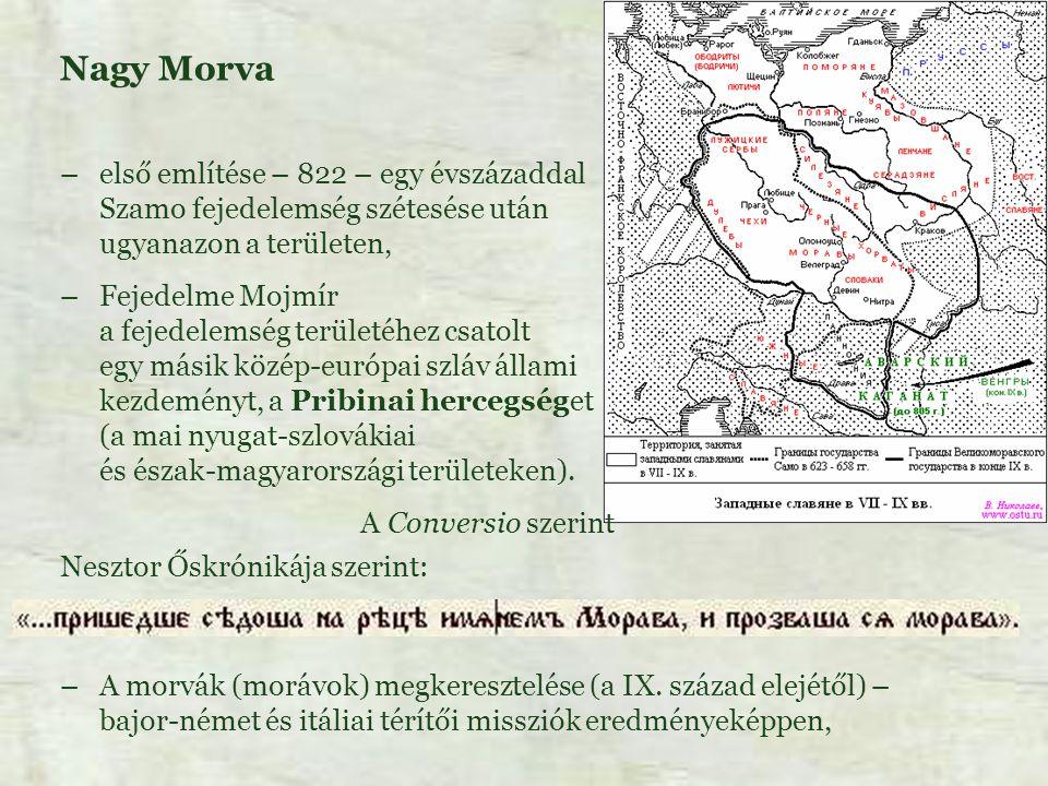 Nagy Morva első említése – 822 – egy évszázaddal Szamo fejedelemség szétesése után ugyanazon a területen,