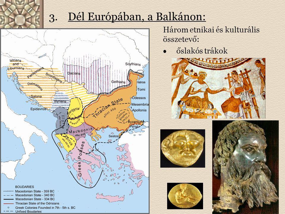 Dél Európában, a Balkánon: